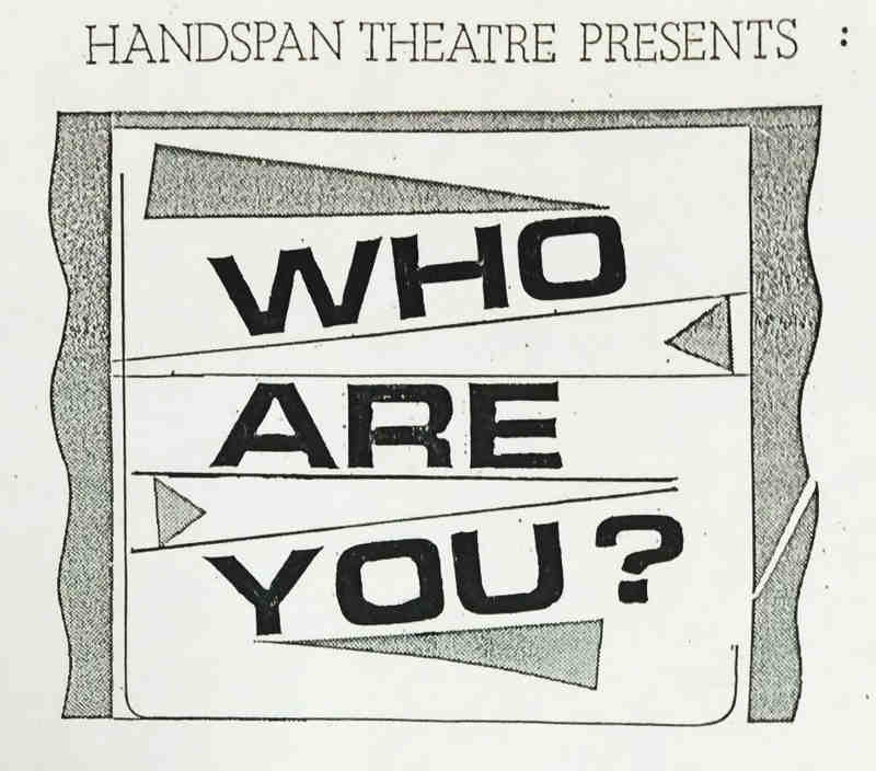 handspan Theatre Who Are You flyer simple black and white graphic with show title in bold lettering